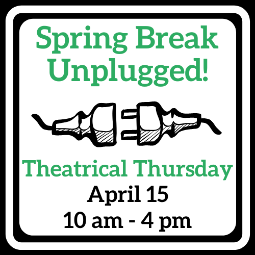Theatrical Thursday - Spring Break Unplugged!