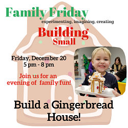 December Family Friday - Building Small!