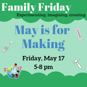 Family Fridays - May is for Making