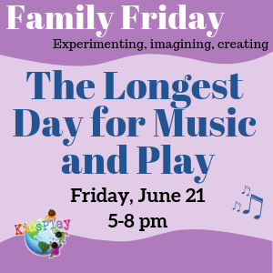 Family Fridays - The Longest Day for Music and Play