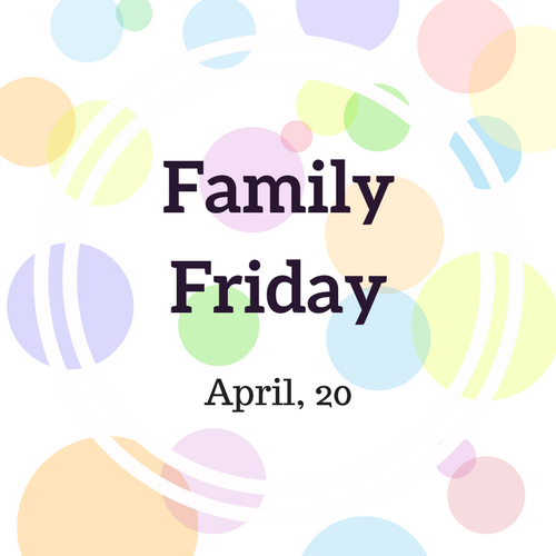 Spring Break - Family Friday