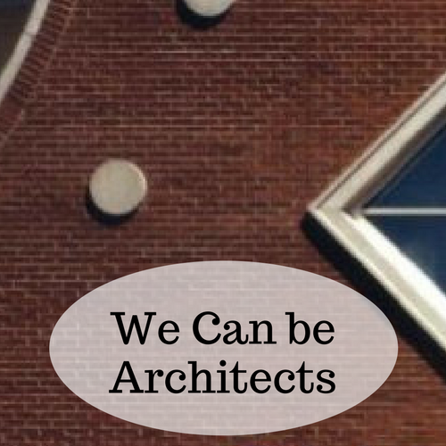 We Can Be Architects