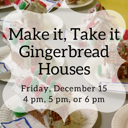 Make it, Take it,  Gingerbread Houses