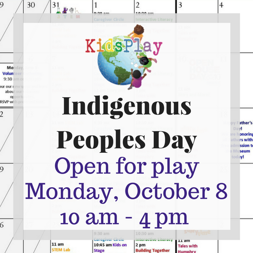Open for Play on Indigenous Peoples Day!