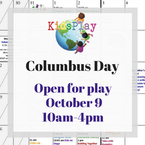 Open for Play on Columbus Day!