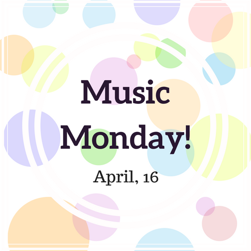 Spring Break - Music Monday!