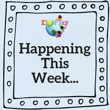 What's happening at KidsPlay October 9 to October 13