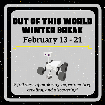 Out of This World Winter Break!