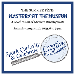 Sponsorship Opportunities for The Summer Fête: Mystery at the Museum!