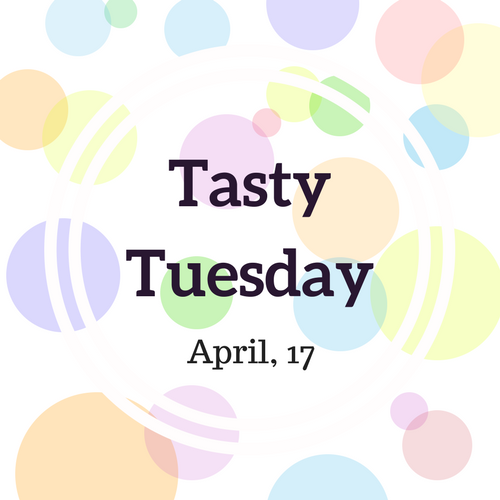 Spring Break - Tasty Tuesday