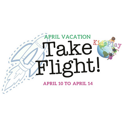 This April Vacation - Take Flight at KidsPlay!