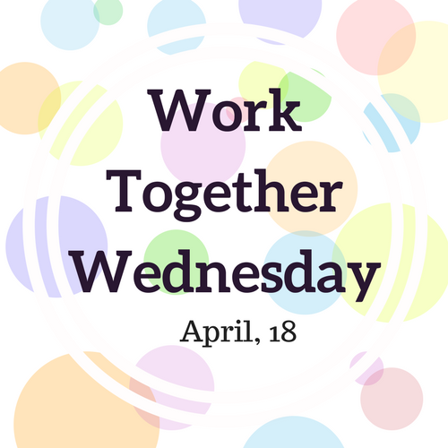 Spring Break - Work Together Wednesday